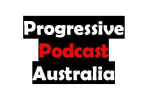 Progressive Podcast Australia